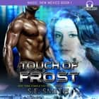 Touch of Frost audiobook by S.E. Smith