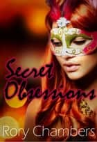 Secret Obsessions - Class of '92 Series, #3 ebook by Rory Chambers