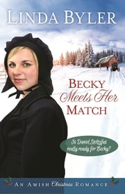 Becky Meets Her Match - An Amish Christmas Romance ebook by Linda Byler