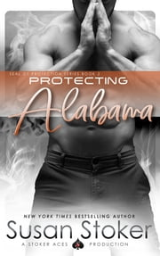 Protecting Alabama - Navy SEAL/Military Romance ebook by Susan Stoker