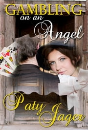 Gambling on an Angel ebook by Paty Jager