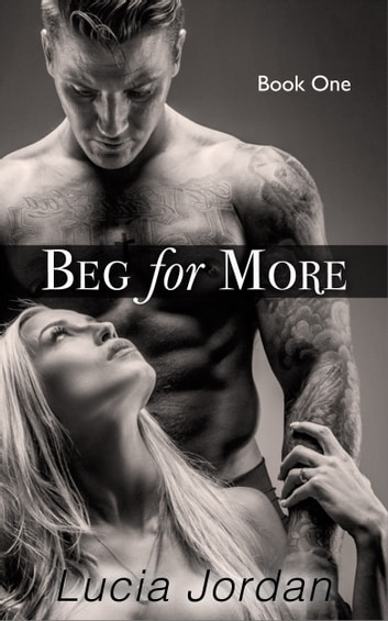 Beg For More ebook by Lucia Jordan