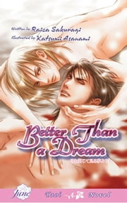 Better Than a Dream (Yaoi novel) ebook by Raica Sakuragi, Katsumi Asanami
