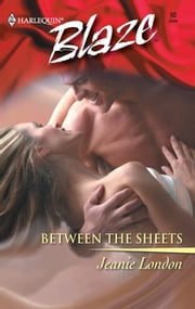 Between The Sheets ebook by Jeanie London