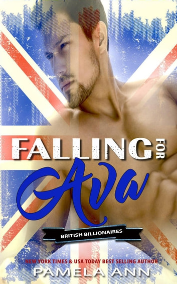 Falling For Ava [British Billionaires] ebook by Pamela Ann