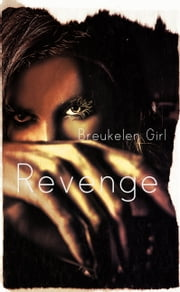 Revenge ebook by Breukelen Girl