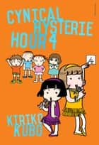 Cynical Hysterie Hour Vol.4 ebook by Kiriko Kubo