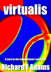 Virtualis - Book No 4 in the series ebook by Richard F Adams