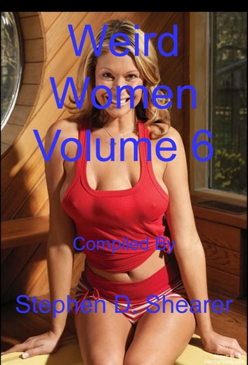 Weird Women Volume 06 ebook by Stephen Shearer