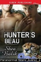 Hunter's Beau ebook by Shea Balik