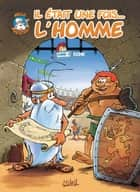 Il était une fois l'homme T04 - Rome eBook by Jean-Charles Gaudin, Jean Barbaud, Minte