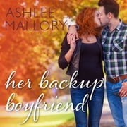 Her Backup Boyfriend audiobook by Ashlee Mallory