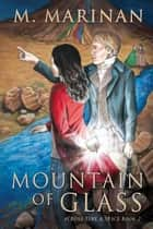 Mountain of Glass ebook by M. Marinan