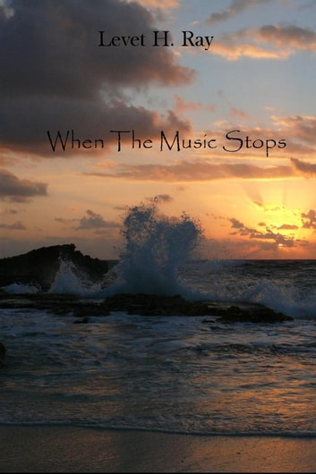 When The Music Stops ebook by Levet H. Ray