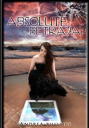 Absolute Betrayal ebook by Andrea Phillips