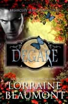 Degare' (Briarcliff Series, Book 3) ebook by Lorraine Beaumont