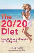 The 20/20 Diet eBook by Lola Berry