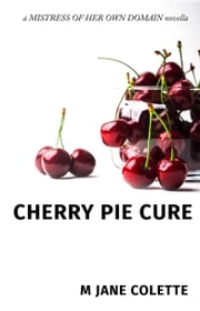 Cherry Pie Cure ebook by M. Jane Colette