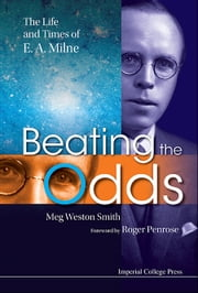 Beating the Odds - The Life and Times of E A Milne ebook by Meg Weston Smith