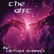 THE GIFT ebook by michael dungey