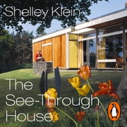 The See-Through House - My Father in Full Colour audiobook by Shelley Klein