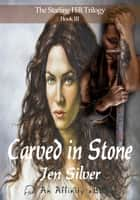 Carved in Stone ebook by Jen Silver