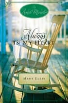 Always in My Heart - An Amish Miracle Novella ebook by Mary Ellis, Beth Wiseman, Ruth Reid