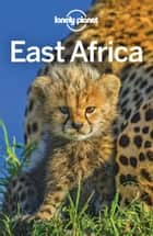 Lonely Planet East Africa ebook by Lonely Planet, Anthony Ham, Ray Bartlett,...