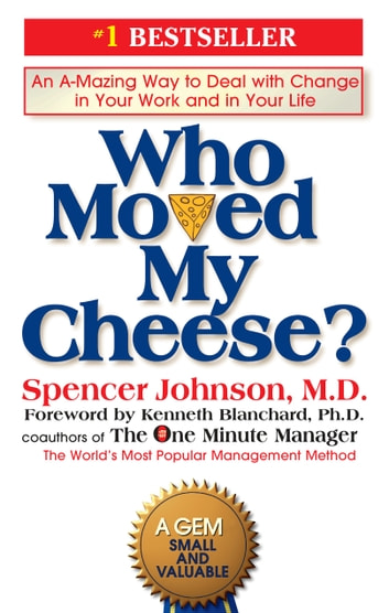 Who moved my cheese ebook by spencer johnson 9781101495872 an a mazing way to deal with change in fandeluxe Gallery