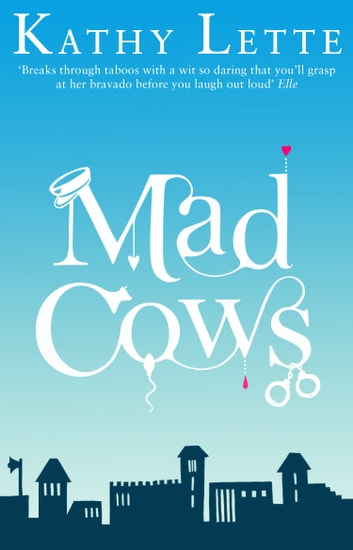 Mad Cows ebook by Kathy Lette