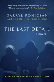 The Last Detail - A Novel ebook by Darryl Ponicsán