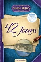 42 jours (version dyslexique) ebook by Silène Edgar