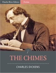 The Chimes (Illustrated Edition) ebook by Charles Dickens