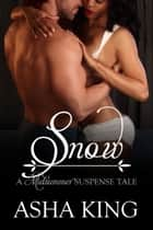 Snow ebook by Asha King
