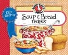 Our Favorite Soup & Bread Recipes ebook by Gooseberry Patch