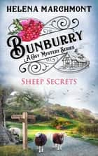 Bunburry - Sheep Secrets - A Cosy Mystery Series ebook by Helena Marchmont