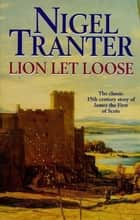 Lion Let Loose ebook by Nigel Tranter