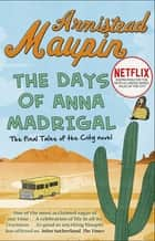 The Days of Anna Madrigal - Tales of the City 9 ebook by Armistead Maupin