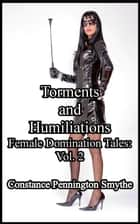 Torments and Humiliations - Female Domination Tales: 2 ebook by Constance Pennington Smythe