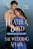 The Wedding Affair ebook by Heather Boyd