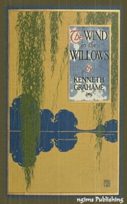 The Wind in the Willows (Illustrated + Audiobook Download Link + Active TOC) ebook by Kenneth Grahame