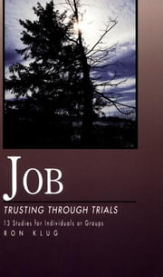 Job - Trusting Through Trials ebook by Ronald Klug