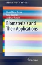 Biomaterials and Their Applications ebook by Hamid Reza Rezaie, Leila Bakhtiari, Andreas Öchsner