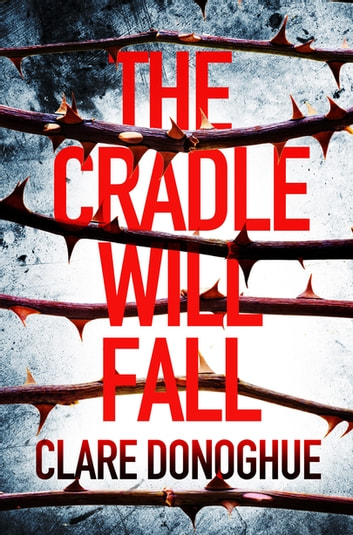 The Cradle Will Fall ebook by Clare Donoghue