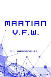 Martian V.F.W. ebook by G. L. Vandenburg