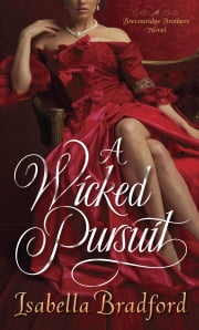 A Wicked Pursuit - A Breconridge Brothers Novel ebook by Isabella Bradford