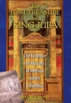 The Lost Treasure of King Juba ebook by Frank Joseph