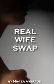 Real Wife Swap ebook by Mister Average