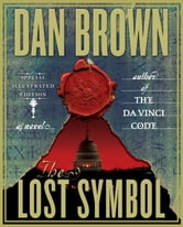 The Lost Symbol: Special Illustrated Edition - A Novel ebook by Dan Brown