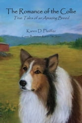The Romance of the Collie ebook by Karen D. Pfeiffer